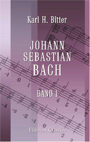 9780543923622: Johann Sebastian Bach: Erster Band (German Edition)