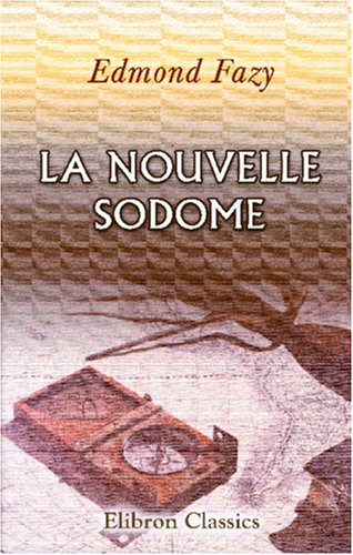 9780543923905: La Nouvelle Sodome (French Edition)