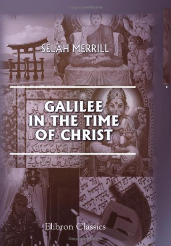 9780543924469: Galilee in the Time of Christ