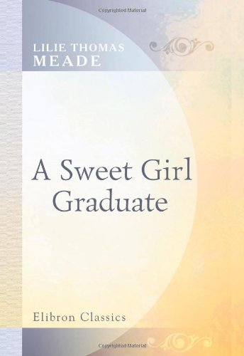 9780543924667: A Sweet Girl Graduate