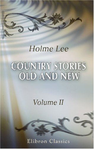 9780543925206: Country Stories, Old and New: In Prose and Verse. Volume 2