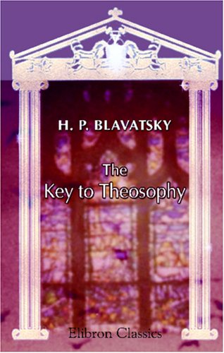 9780543925565: The Key to Theosophy