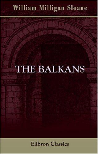 9780543925961: The Balkans: A Laboratory of History