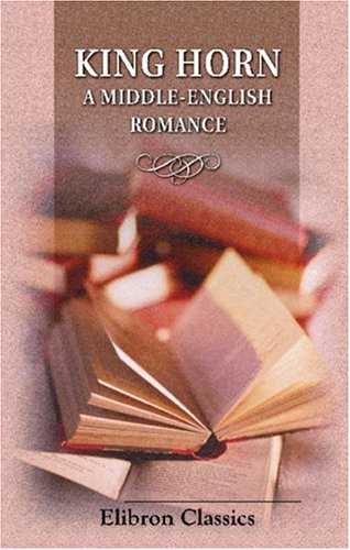 9780543926128: King Horn: A Middle-English Romance