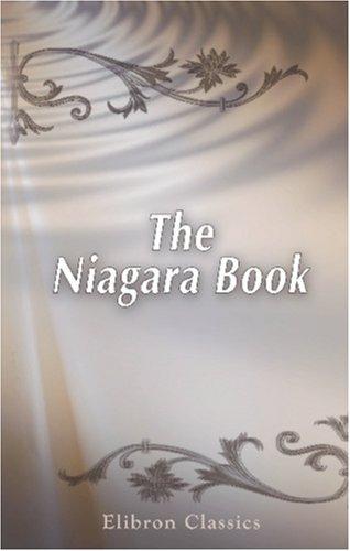 9780543926616: The Niagara Book: A Complete Souvenir of Niagara Falls