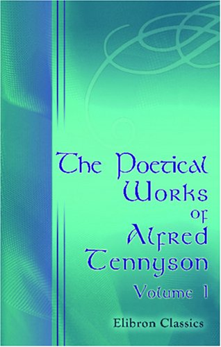 9780543927934: The Poetical Works of Alfred Tennyson: Volume 1: Idylls of the King. - Maud