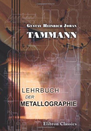 9780543929099: Lehrbuch der Metallographie: Chemie und Physik der Metalle und ihrer Legierungen