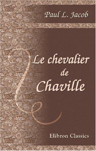 9780543929679: Le chevalier de Chaville: Histoire du temps de la Terreur (French Edition)