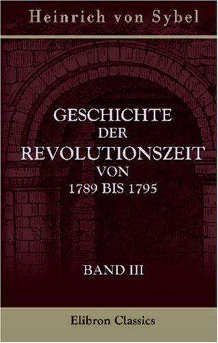 9780543929952: Geschichte der Revolutionszeit von 1789 bis 1795: Band III (German Edition)