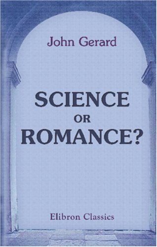 Science or Romance? (0543930572) by John Gerard