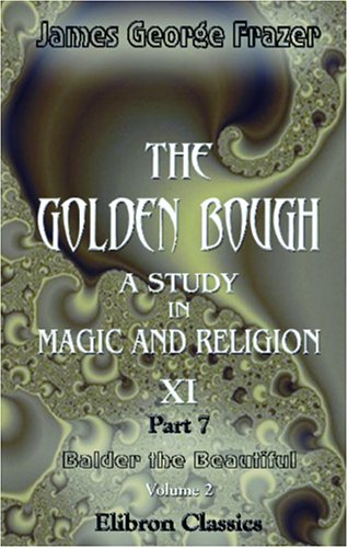 9780543931214: The Golden Bough. A Study in Magic and Religion: Part 7. Balder the Beautiful. Volume 2