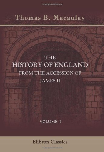 9780543931290: The History of England from the Accession of James II: Volume 1