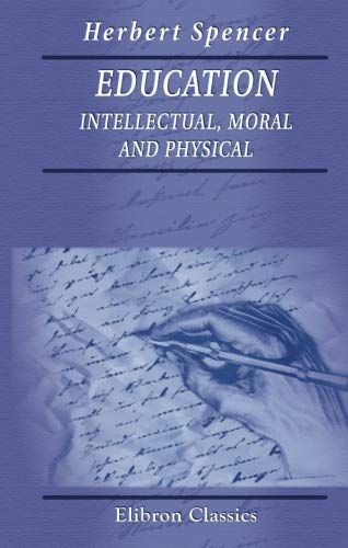 9780543931597: Education: Intellectual, Moral and Physical
