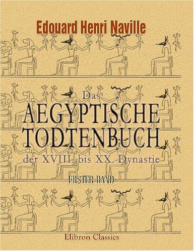 9780543931856: Das aegyptische Todtenbuch der XVIII. bis XX. Dynastie: Erster Band. Text und Vignetten (German Edition)