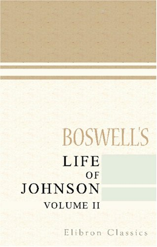 Boswell's Life of Johnson: Volume 2 (9780543932655) by James Boswell