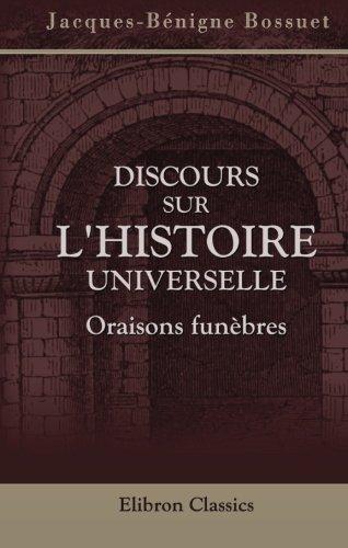 9780543933690: Discours sur l'histoire universelle. Oraisons funèbres
