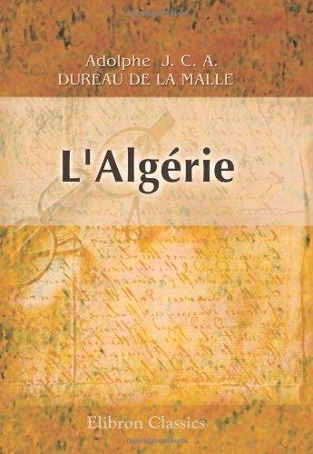 9780543936752 - Adolphe Jules César Auguste Dureau de la Malle: L\'Algérie. Histoire des guerres des romains, des bysantins et des vandales - Livre