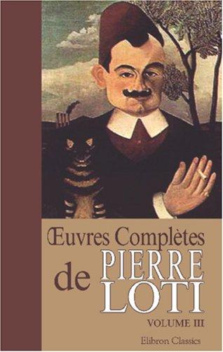 9780543938039: Œuvres complètes de Pierre Loti: Tome 3. Mon frère Yves. Pêcheur d'Islande (French Edition)