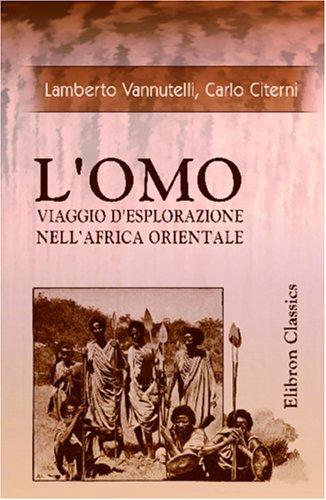 9780543938176: L'Omo. Viaggio d'esplorazione nell'Africa Orientale (Italian Edition)