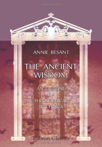 9780543938800: The Ancient Wisdom: An outline of theosophical teachings