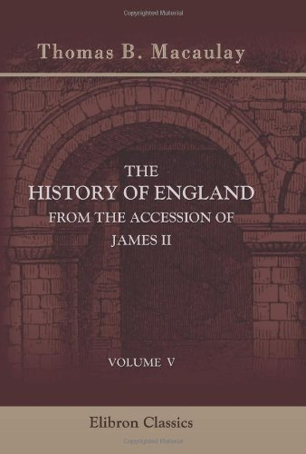 9780543938848: The History of England from the Accession of James II: Volume 5