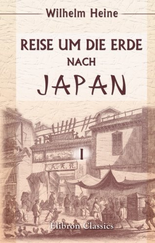 9780543940124: Reise um die Erde nach Japan an Bord der Expeditions-Escadre unter Commodore M. C. Perry in den Jahren 1853, 1854 und 1855, unternommen im Auftrage der Regierung der Vereinigten Staaten: Band 1