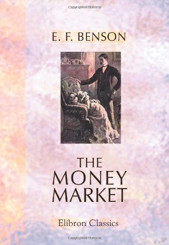 The Money Market: Edward Frederic Benson