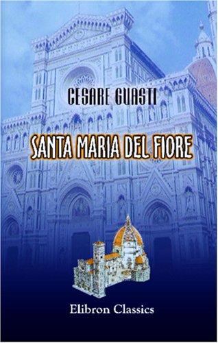 9780543941763: Santa Maria del Fiore: La costruzione della chiesa e del campanile