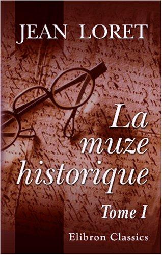 9780543941909: La muze historique, ou Recueil des lettres en vers: Tome 1 (1650 - 1654)