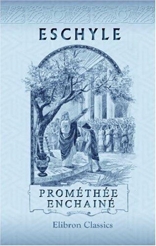 Prométhée enchainé: Publié en série: Les auteurs: Eschyle