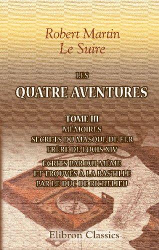 Les quatre aventures: Recueillies par Le Suire.: Robert Martin Le