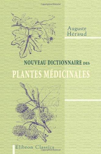 9780543942753: Nouveau dictionnaire des plantes médicinales