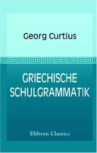 9780543943170: Griechische Schulgrammatik