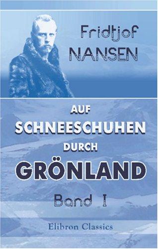 9780543944863: Auf Schneeschuhen durch Gr�nland: Band I