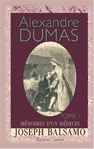 Mémoires d'un médecin. Joseph Balsamo: Tome 1 (French Edition): Alexandre Dumas