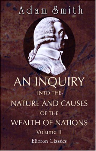 9780543947468: An Inquiry into the Nature and Causes of the Wealth of Nations: Volume 2