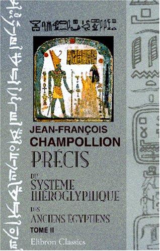 9780543948021: Pr�cis du syst�me hi�roglyphique des anciens �gyptiens: Tome 2. Planches et explication