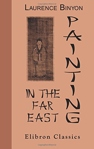 9780543948304: Painting in the Far East: An Introduction to the History of Pictorial Art in Asia, Especially China and Japan