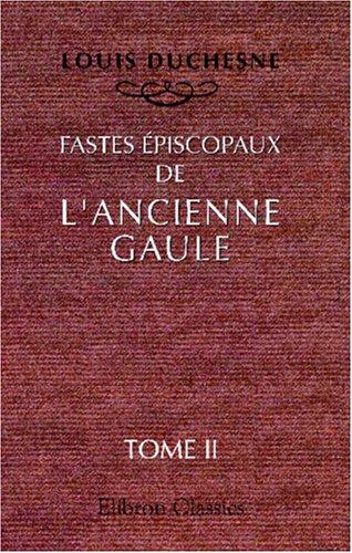 9780543948403: Fastes épiscopaux de l'ancienne Gaule: Tome 2: L'Aquitaine et les Lyonnaises