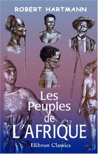 9780543949912: Les peuples de l'Afrique: Avec 93 figures dans le texte