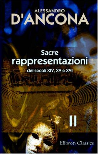 9780543950116: Sacre rappresentazioni dei secoli XIV, XV e XVI: Raccolte e illustrate per cura di Alessandro D'Ancona. Tomo 2