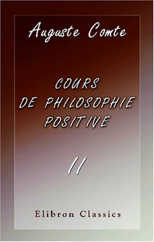 9780543950413: Cours de philosophie positive: Tome 2