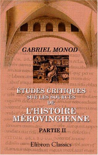9780543950970: �tudes critiques sur les sources de l'Histoire M�rovingienne: Partie 2. La compilation dite de