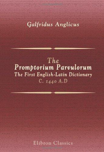 9780543951038: The Promptorium Parvulorum. The First English-Latin Dictionary. C. 1440 A.D