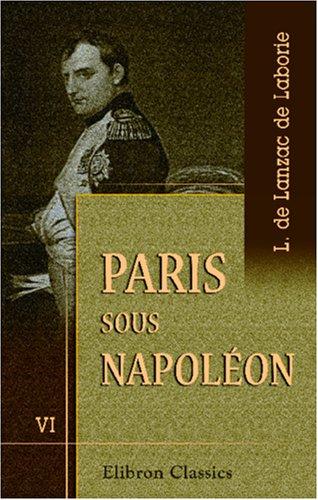 9780543952899: Paris sous Napoléon: Tome 6. Le monde des affaires et du travail (French Edition)