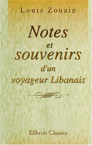 9780543953278: Notes et souvenirs d'un voyageur Libanais