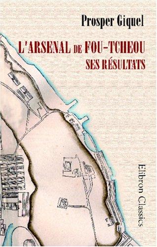 9780543955678: L'arsenal de Fou-Tcheou: Ses résultats (French Edition)
