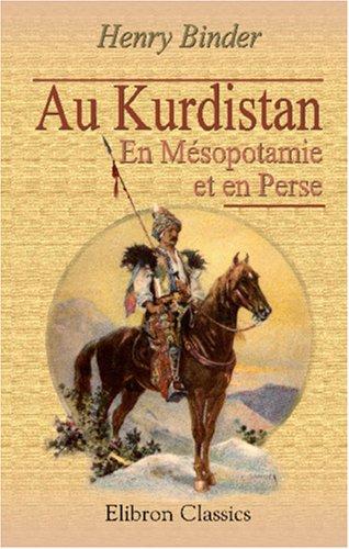 9780543955791: Au Kurdistan: En Mésopotamie et en Perse (French Edition)