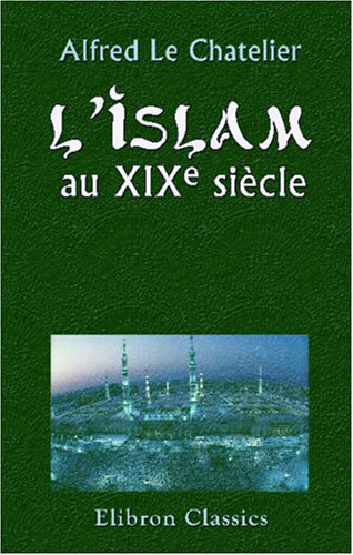 9780543956903: L'Islam au XIXe siècle (French Edition)