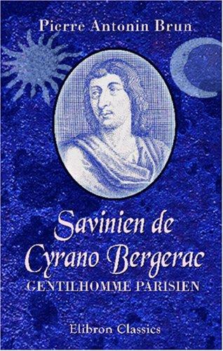 9780543957023: Savinien de Cyrano Bergerac, gentilhomme parisien: L'Histoire et la légende. De Lebret à M. Rostand (French Edition)